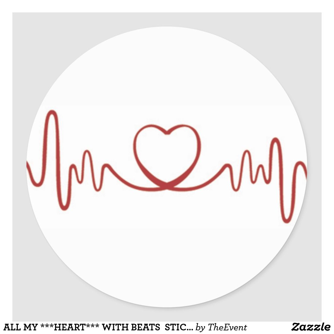 ALL MY ***HEART*** WITH BEATS STICKER | Zazzle com | LOVE IS