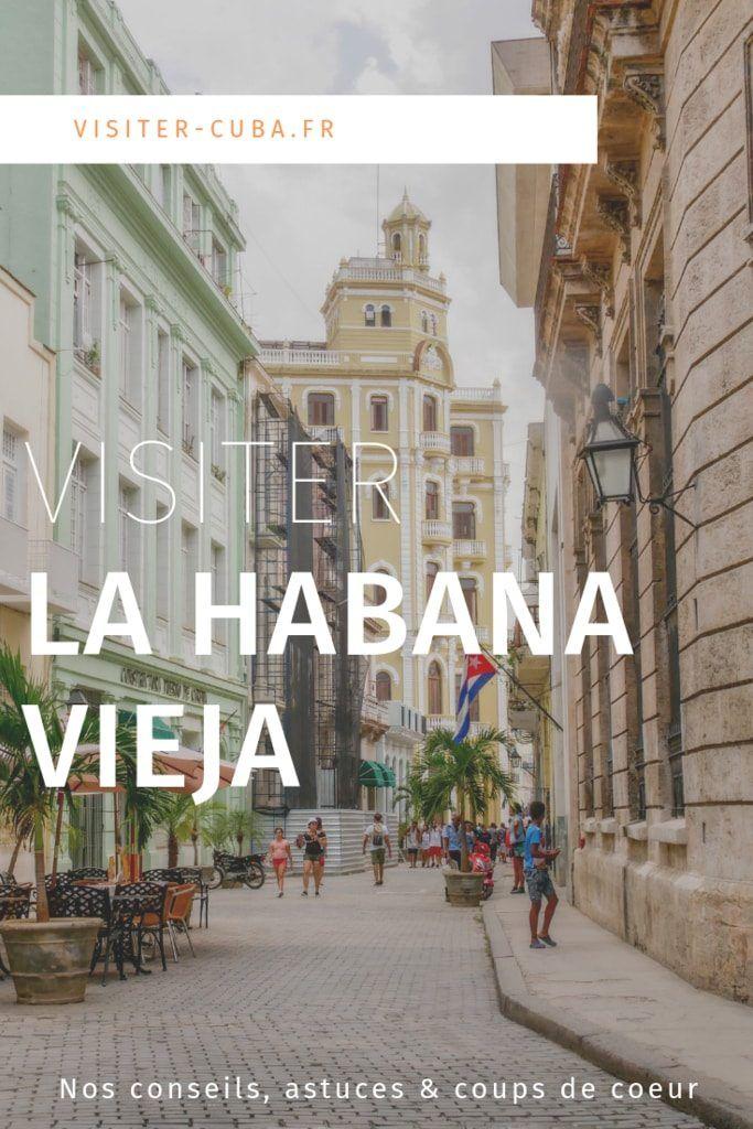 Visiter le quartier de La Habana Vieja : nos bons plans #visitcuba