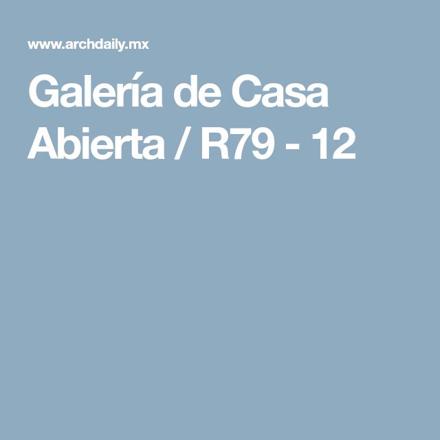 Galería de Casa Abierta / R79 - 12