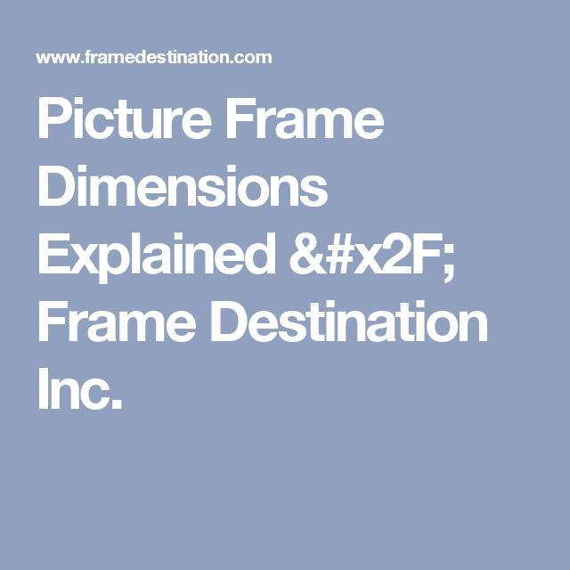 Picture Frame Dimensions Explained / Frame Destination Inc. | DIY ...