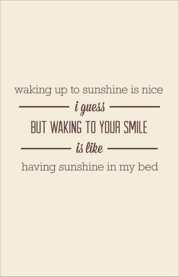 Waking Up To Your Smile Good Parenting Love Quotes Quotes Love