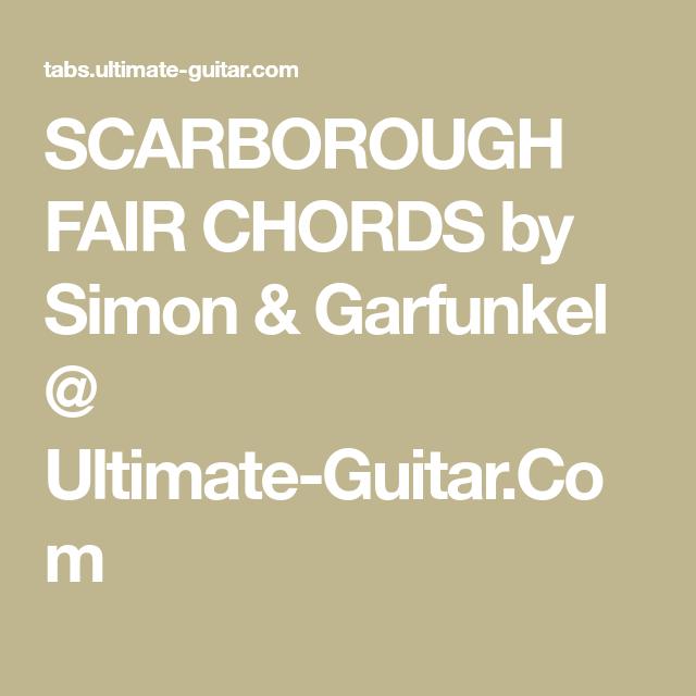 SCARBOROUGH FAIR CHORDS by Simon & Garfunkel @ Ultimate-Guitar.Com ...
