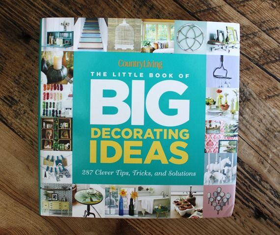 Country Living: The Little Book Of Big Decorating Ideas   Want This