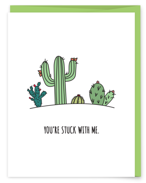 You're Stuck With Me | Plants, Cards and Card ideas