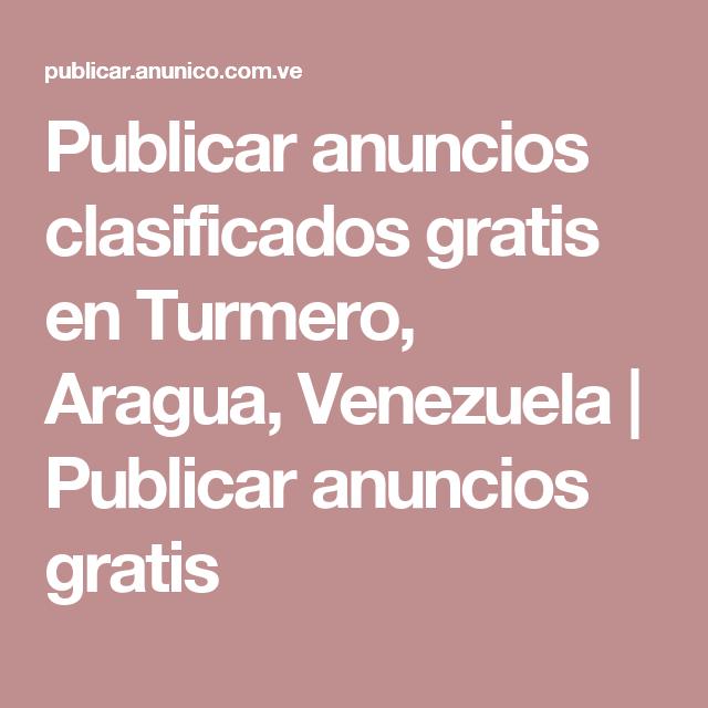 Publicar anuncios clasificados gratis en Turmero, Aragua, Venezuela | Publicar anuncios gratis