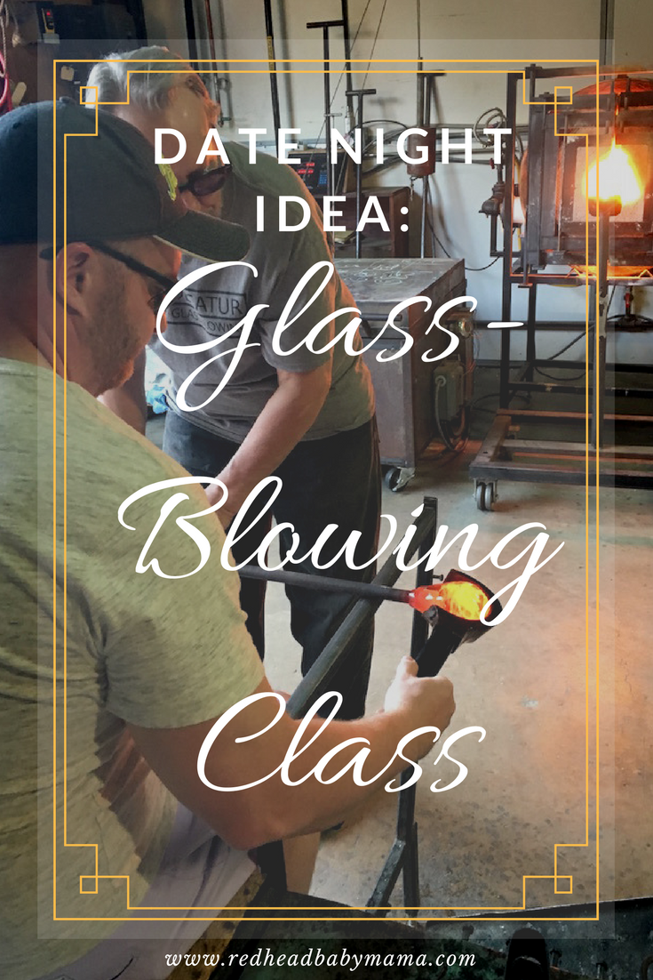 date night idea: glassblowing | atlanta things to do | pinterest