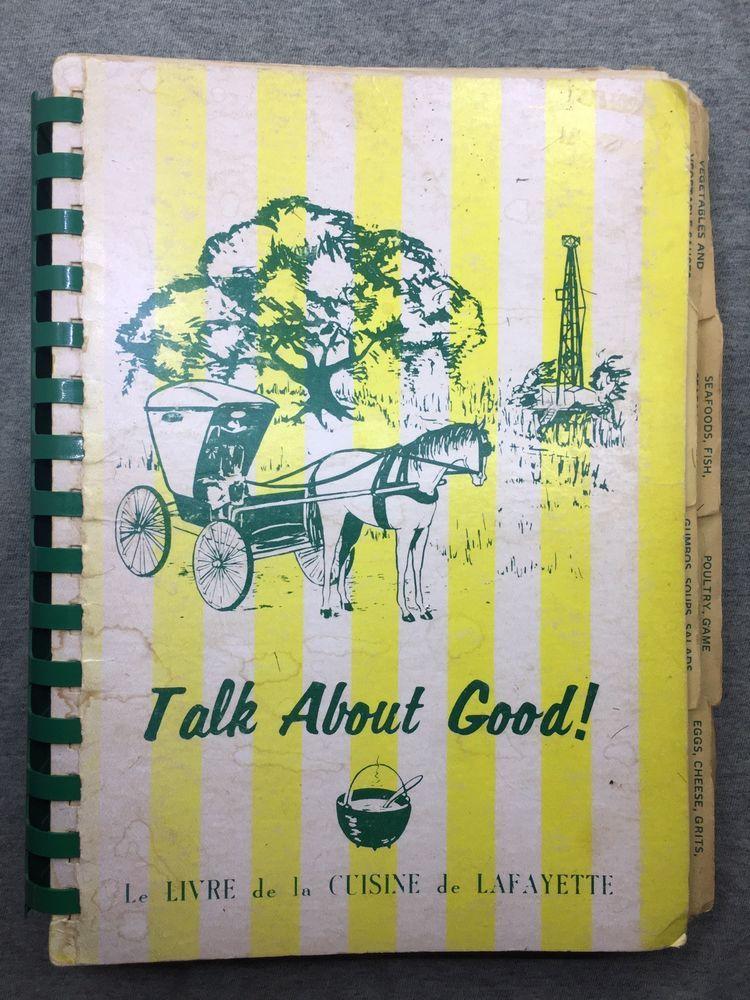 Talk About Good Cookbook Louisiana Lafayette Junior League La