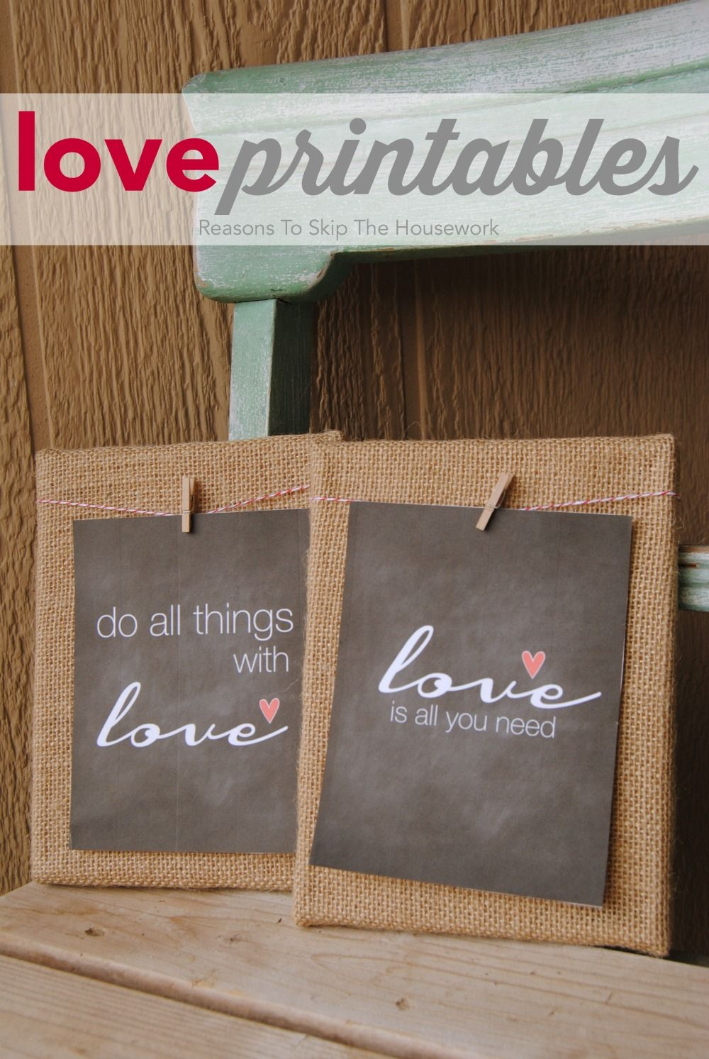 love printables  are easy to print out for Valentines  decorations