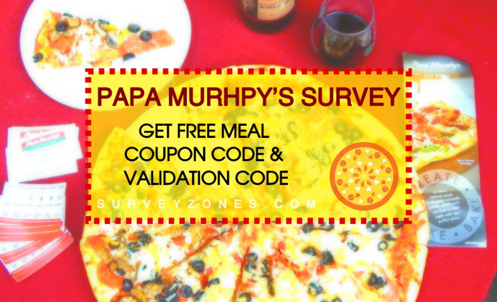 Www Papasurvey Com Papa Murphy S Customer Satisfaction Survey Food Quality Surveys Customer Satisfaction
