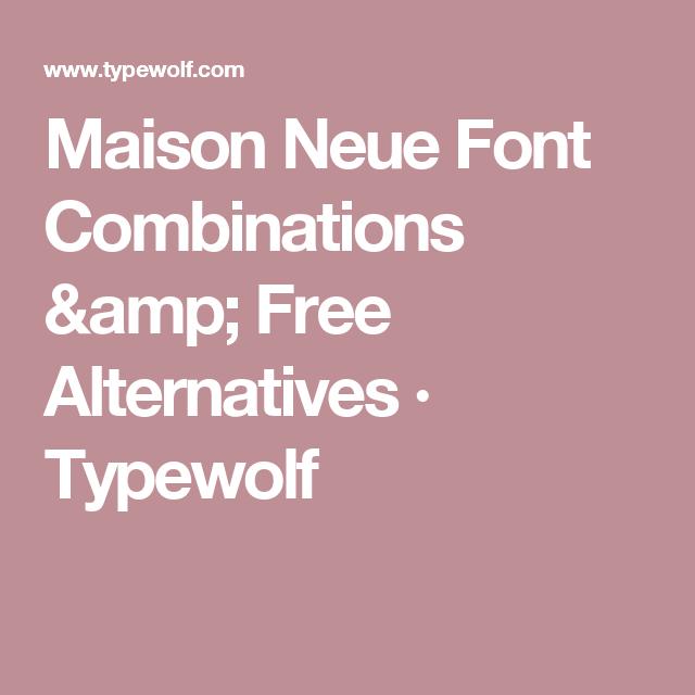 Maison Neue Font Combinations & Free Alternatives · Typewolf