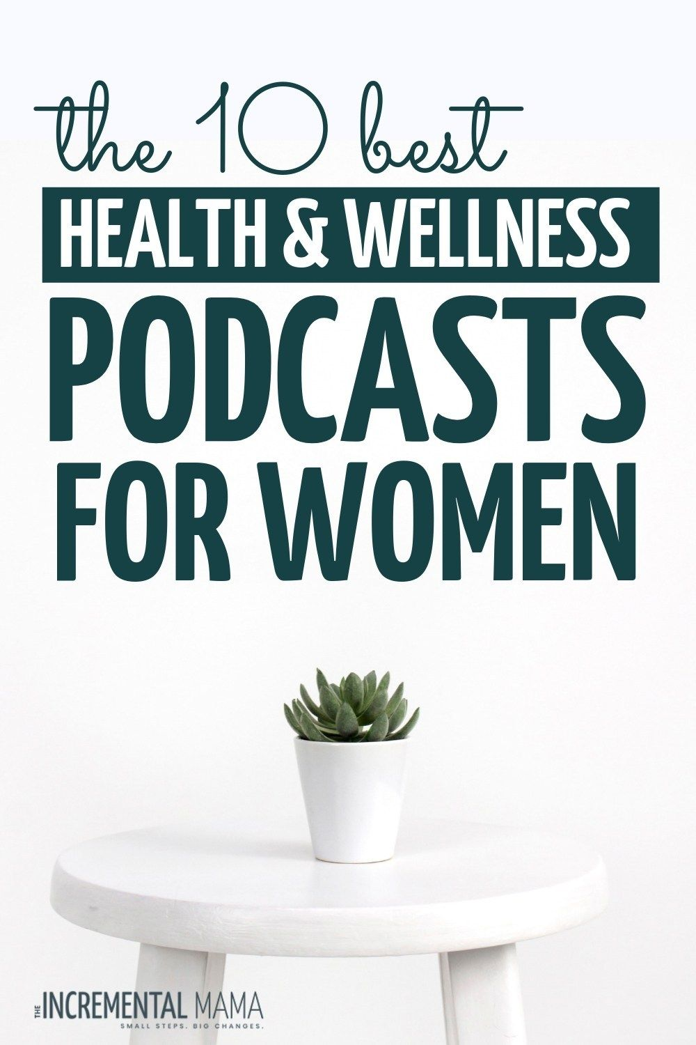 The 10 Best Health Podcasts for Women in 2020 - The Incremental Mama