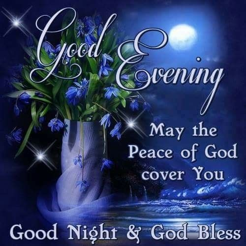 Good Evening! | Good night blessings, Good evening greetings, Good evening  wishes