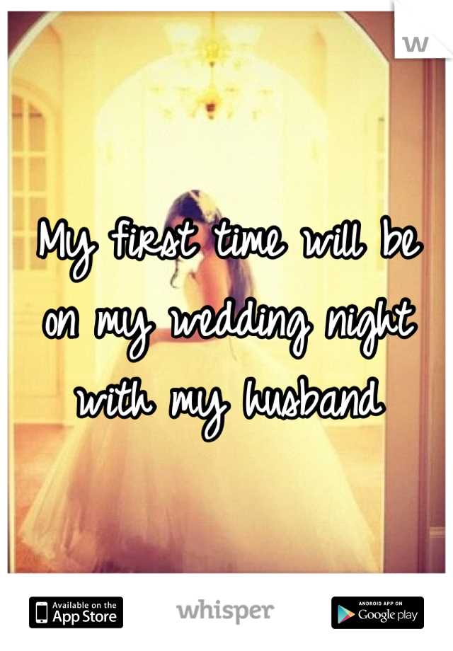 My First Time Will Be On Wedding Night With Husband