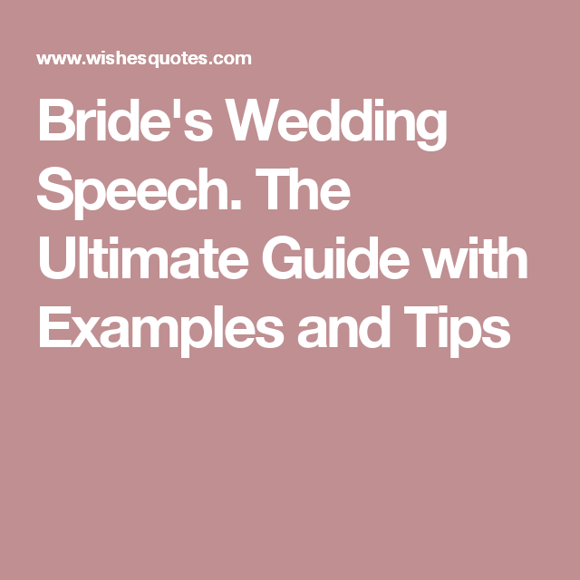 Bride's Wedding Speech. The Ultimate Guide With Examples