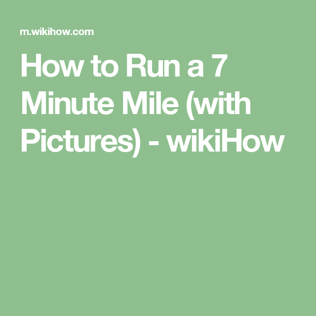 How To Run A 7 Minute Mile With Pictures Wikihow Half Marathon