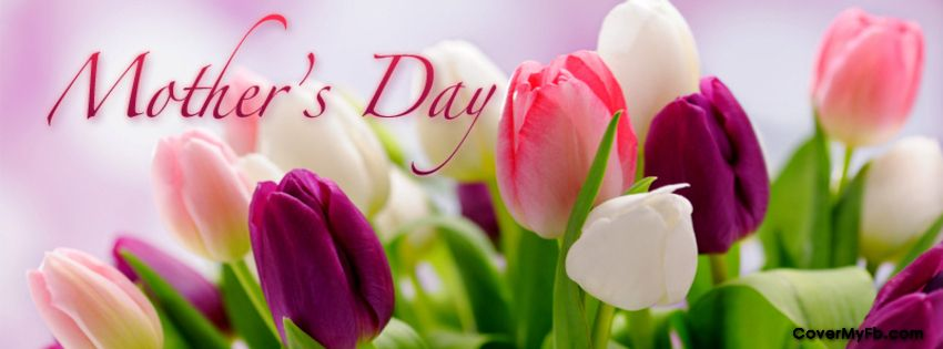 Happy Mother's Day Facebook Cover Happy mothers day