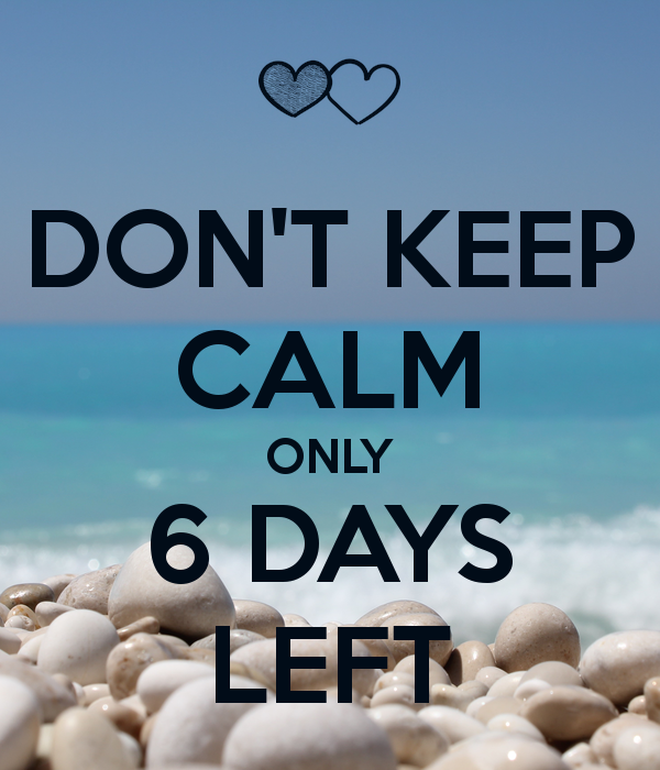 Don T Keep Calm Only 6 Days Left Poster Happy Birthday To Me Quotes Birthday Message For Brother November Birthday Quotes