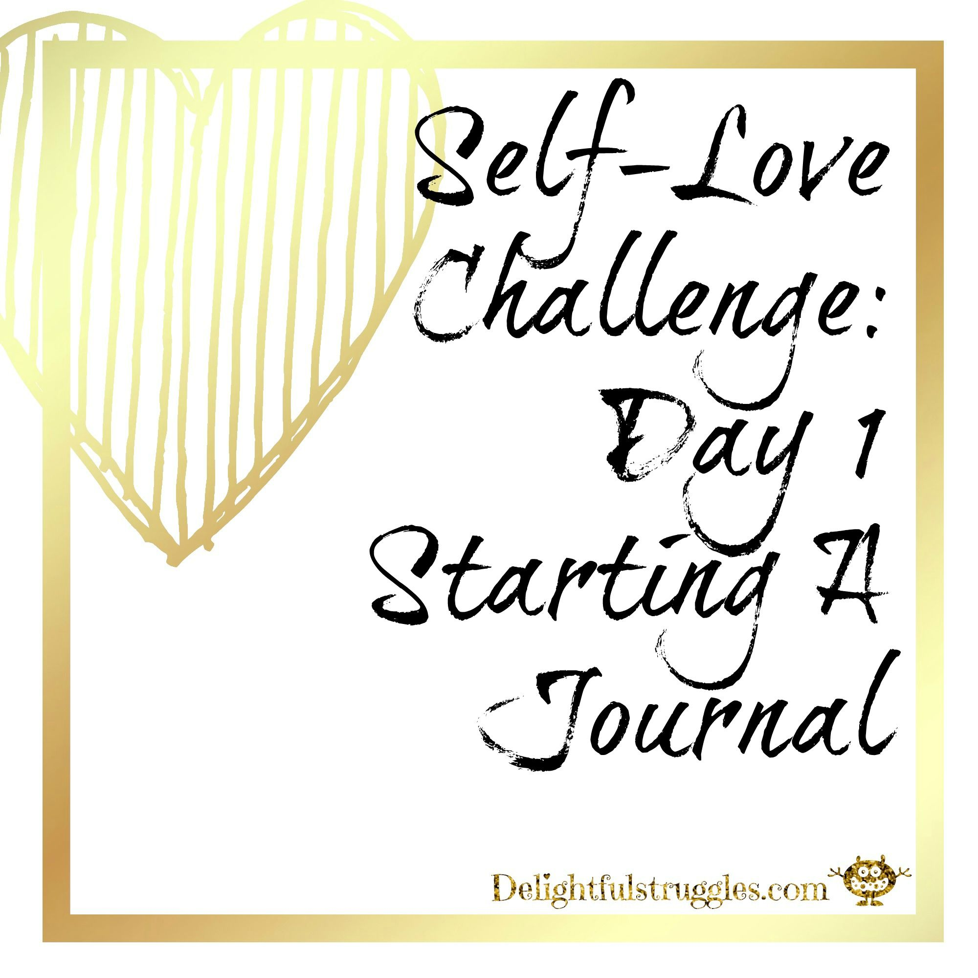 Self Love Challenge Day 1 Start A Journal