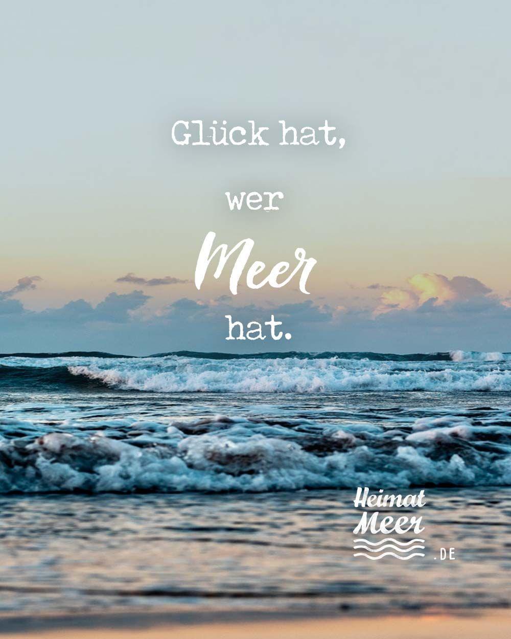 Gluck Hat Wer Meer Hat Mehr Vom Meer Spruche Urlaub Spruche Gluck Strand Spruche