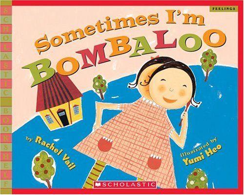 Sometimes Im Bombaloo Scholastic Bookshelf By Rachel Vail