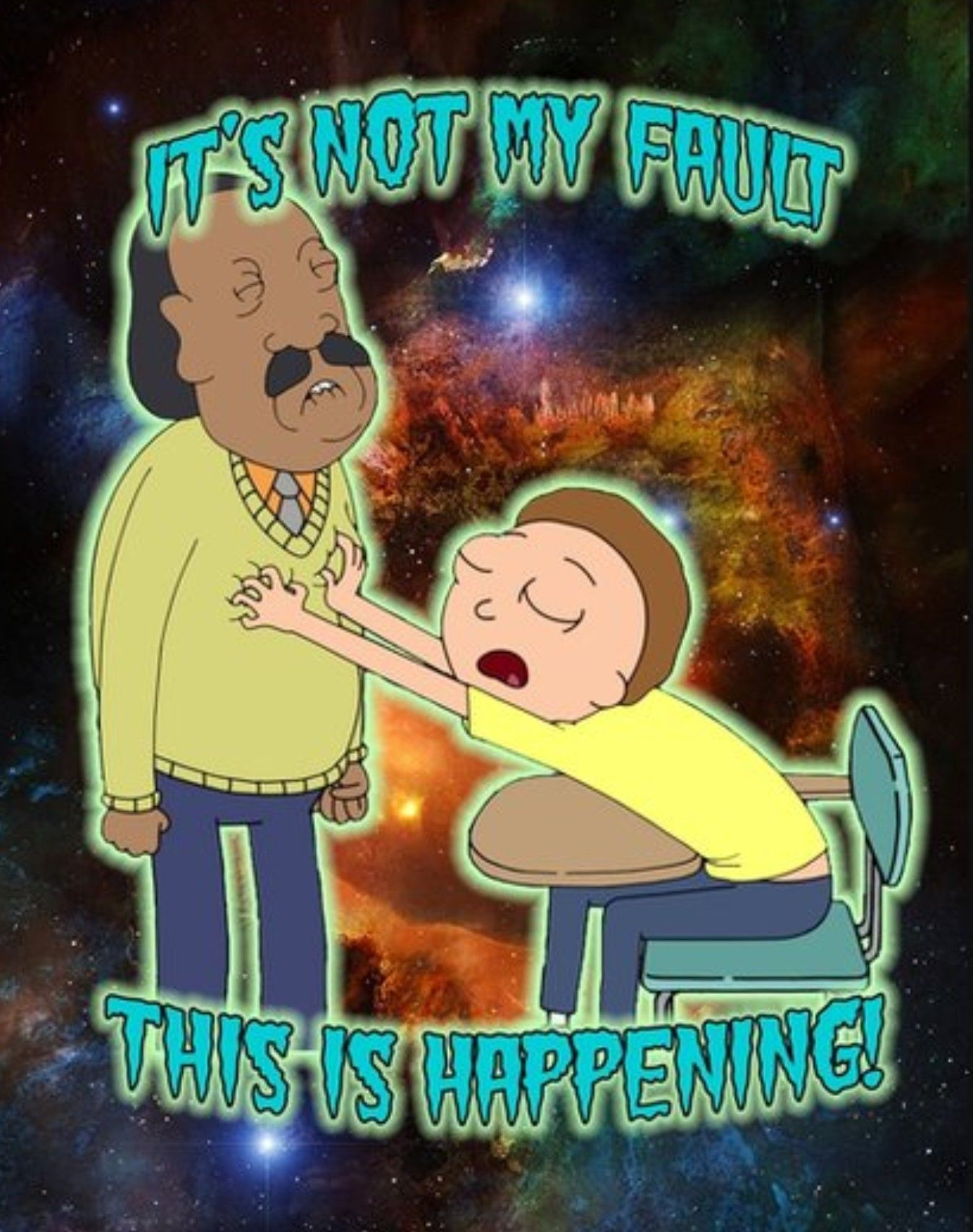 Rick and Morty • 'It's not my fault this is happening'