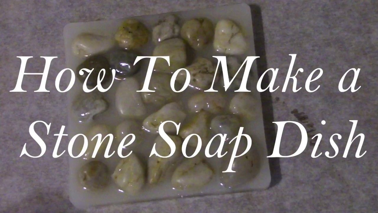 How To Make a Stone Soap Dish YouTube Dish soap, How