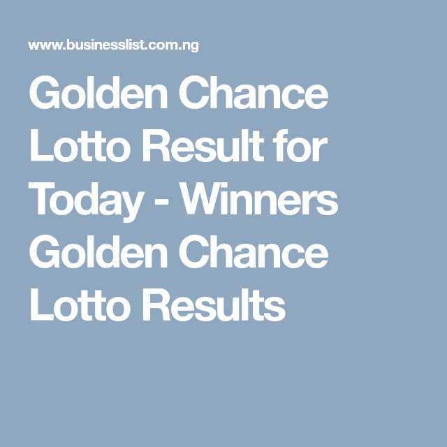 Golden Chance Lotto Result for Today - Winners Golden Chance