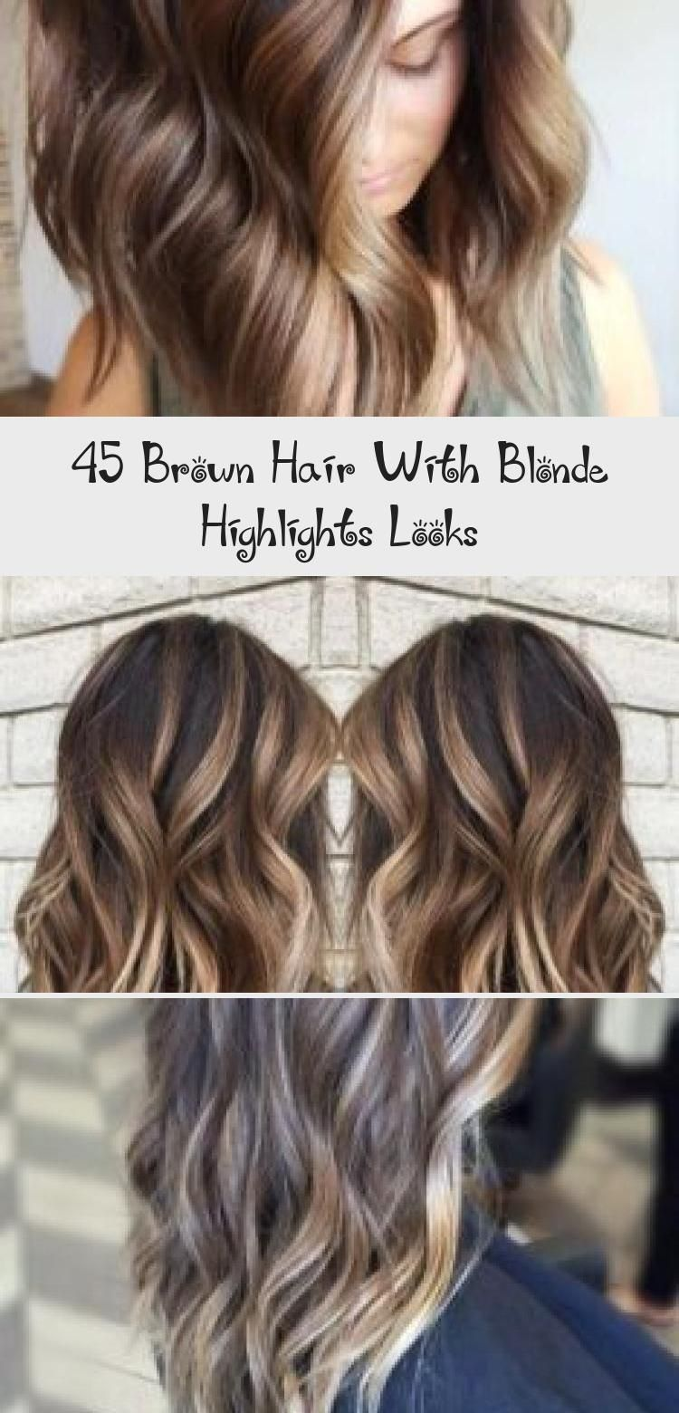 45 Brown Hair With Blonde Highlights Looks #platinumblondehighlights Brown hair with blonde highlights looks  #Brown #color #hair - #blonde #brown #highlights #looks #platinumblondehighlights - #new #platinumblondehighlights