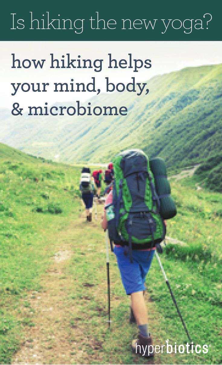 Is hiking the new yoga how hiking helps your mind body