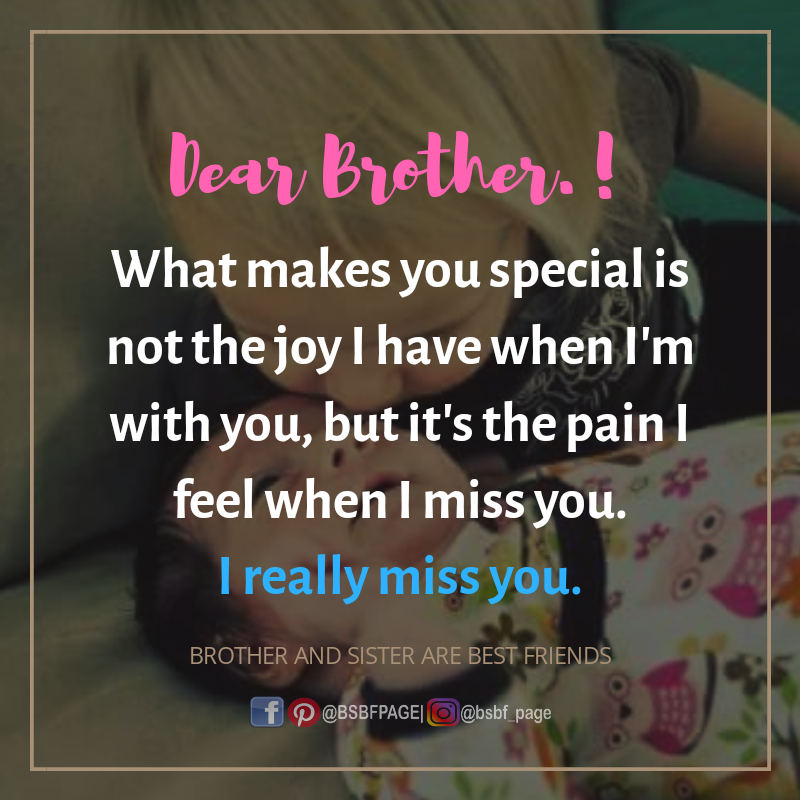 I Really Miss You Miss You Brother Quotes Cute Brother Quotes Sister Quotes