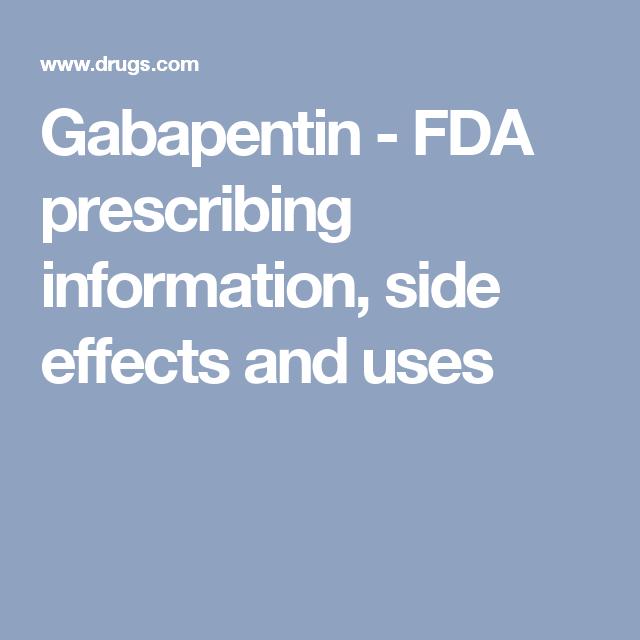 a research on gabapentin its medicinal use and side effects Gabapentin is quite popular with physicians for numerous off-label uses it is considered to be relatively safe to administer (has few side effects and few dangerous interactions with other drugs.