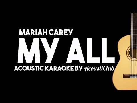 My All - Mariah Carey [Acoustic Karaoke Instrumental