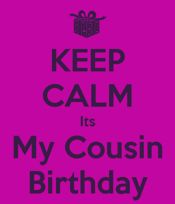 Keep calm its my cousin birthday keep calm and carry on image keep calm its my cousin birthday keep calm and carry on image generator brought bookmarktalkfo Images