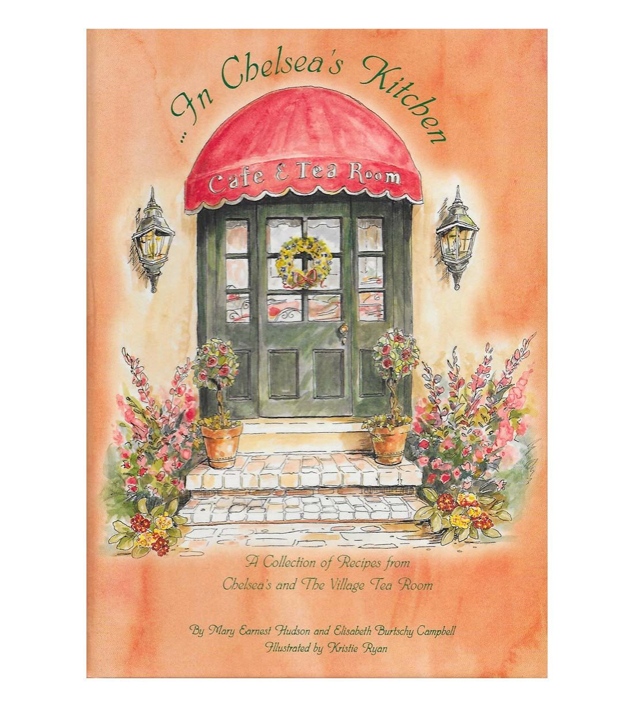 In Chelsea's Kitchen   Recipes from Asheville's famed tea room   Kitchen  cookbook, Tea room, Cookbook