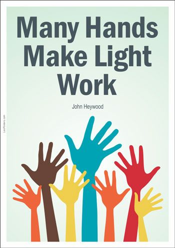many hands make light work essay Strong essays 1280 words (37 pages) social influences on behavior essay - social influences on behavior there are many social influences which have an effect or lasting effect on the behavior of an individual.