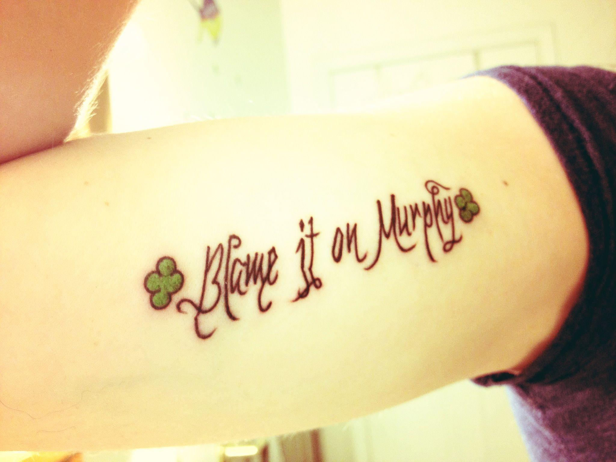 Newest Murphy S Law Tat Tattoos Tattoo Quotes I Tattoo