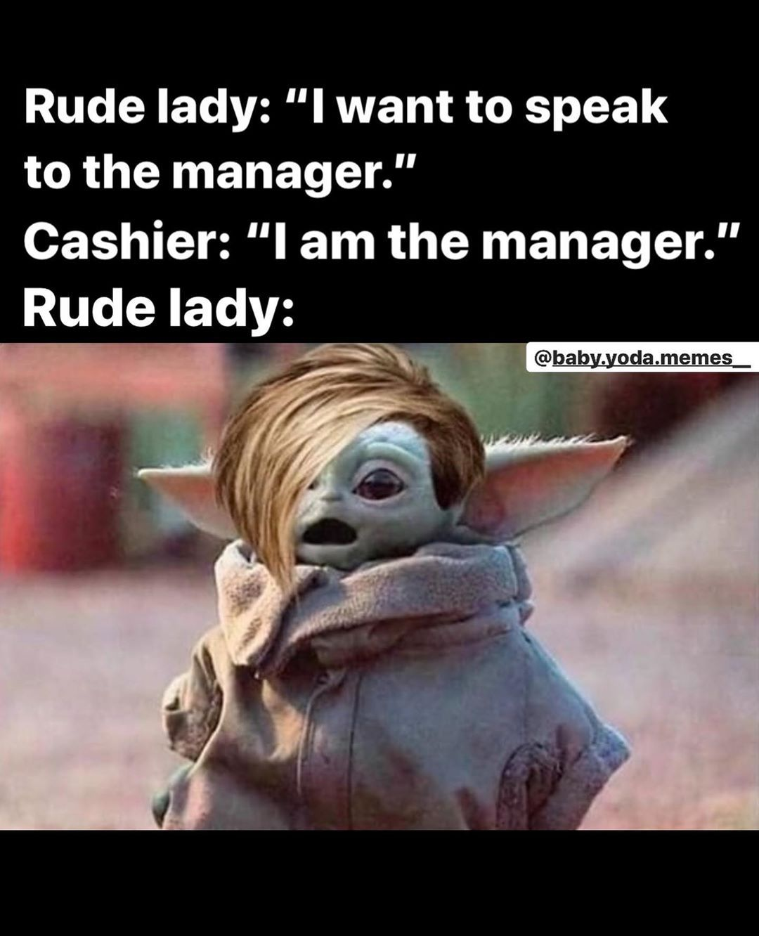 Baby Yoda Memes S Instagram Post The Best Apparel You Can Get To Show Your Love For Karens Everywhere Or To Even Gift To A Kare Yoda Yoda Meme Make Me Laugh