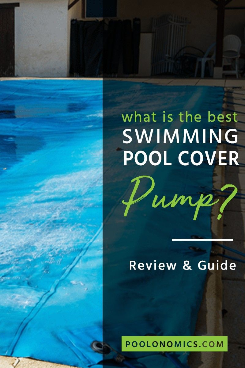 Best Swimming Pool Cover Pumps: Guide And Review (Updated ...