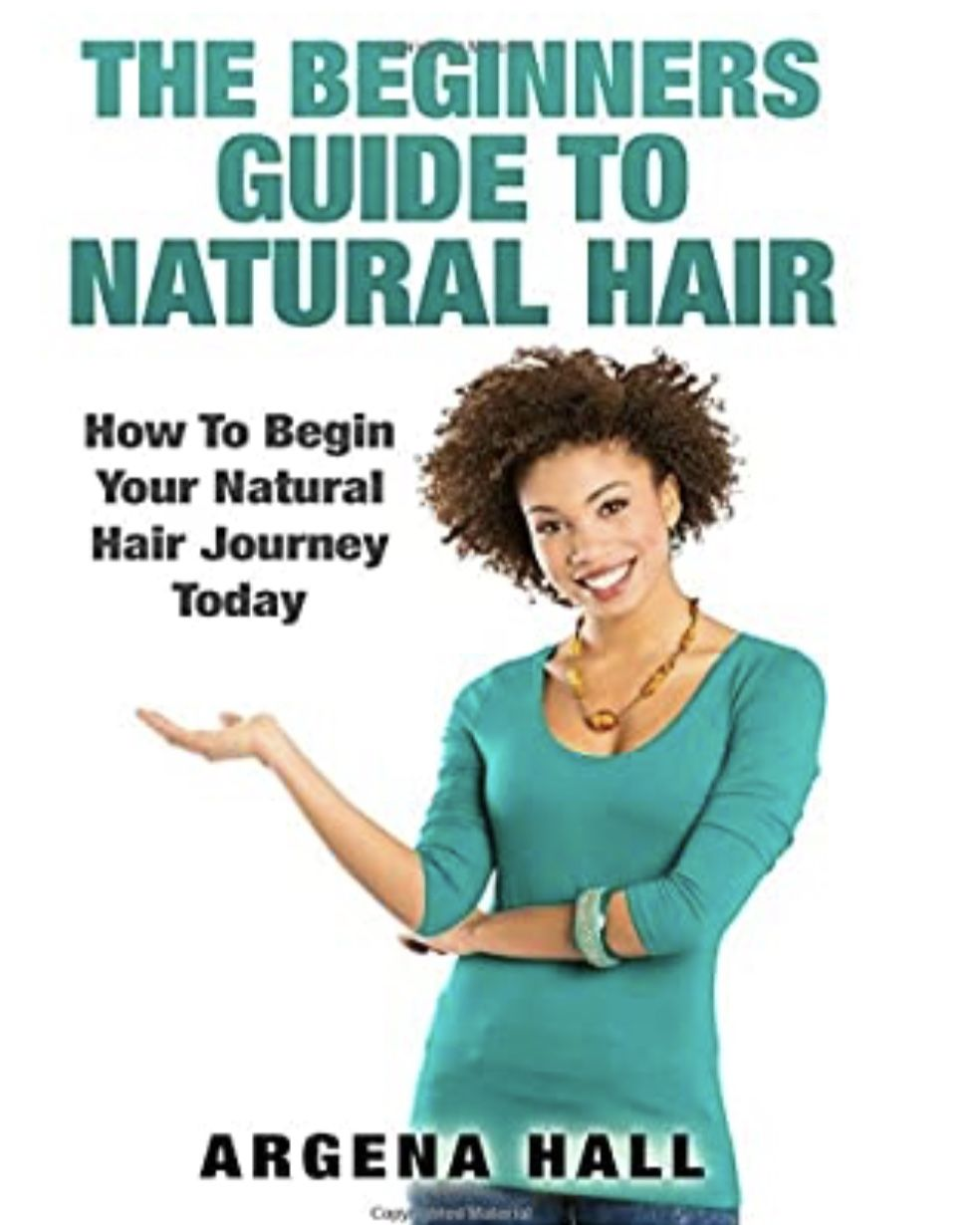 Free ebook The Beginners Guide To Natural Hair: How To Begin Your Natural Hair Journey Today