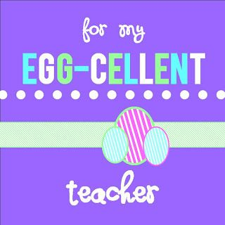 Detail oriented diva for my eggcellent teacher gift ideas for my eggcellent teacher easter printableseaster giftappreciation negle Image collections