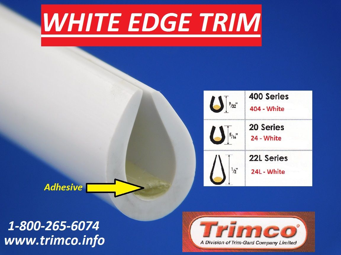 Trimco Manufacturers White Edge Trim In Three Sizes 400 Series 404 White 9 32 Height 20 Series 24 White 5 16 Hei Moldings And Trim Edges Edge Guard