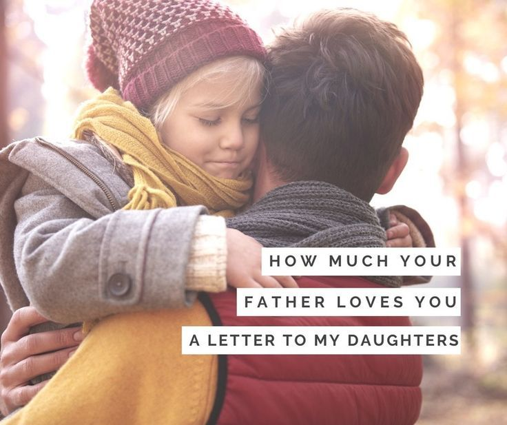 How Much Your Father Loves You A Letter To My Daughters -9477