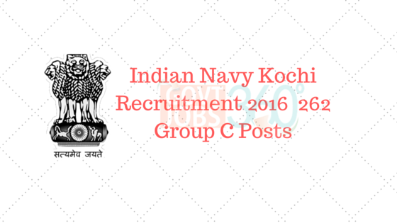 Indian Navy Kochi Recruitment 2016 – 262 Group C Posts