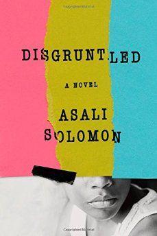 Asali Solomon's novel Disgruntled