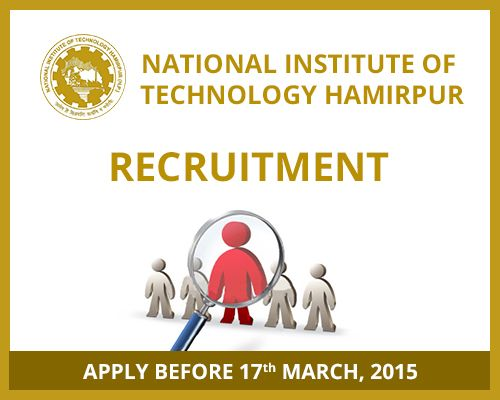 NIT Hamirpur Recruitment | Apply before 17th March, 2015