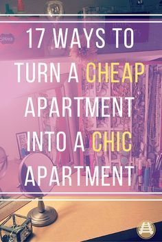 17 Ways to Turn a Cheap Apartment into a Chic Apartment #apartmentliving