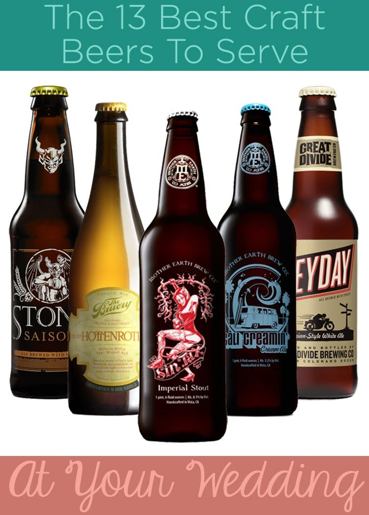 Enjoy A Craft Beer Here Are The Ones You Should Serve At Your
