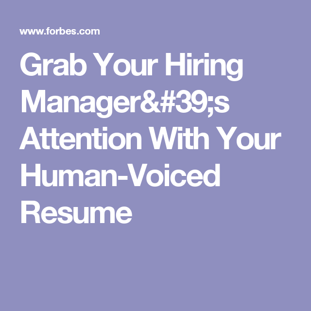 grab your hiring manager s attention with your human voiced resume
