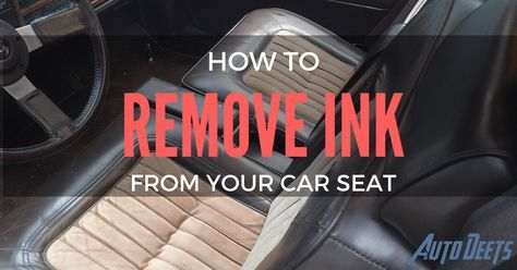 The Best Ways On How To Remove Ink From Car Seat Removing Your Can Be Annoying We Are Hear Help This Works For Leather And Other Fabrics