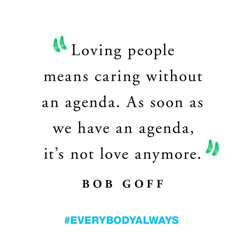 Love Everybody Always Bob Goff Quotes Pictures Bob Goff